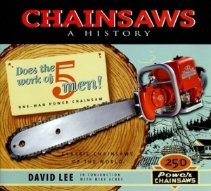 Chainsaws_A History by David Lee and Mike Acres_Amazon cover